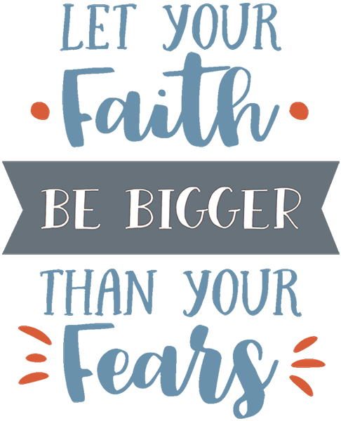 Let_your_faith_be_bigger_than_your_Fears